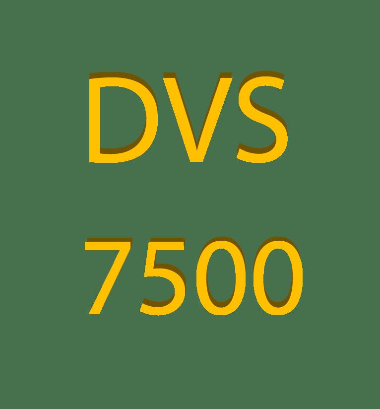 DVS – 7500